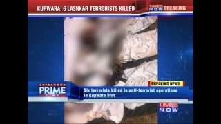 Kupwara: Six Lashkar Terrorists Killed