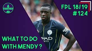FPL GAMEWEEK 6 - WHAT TO DO WITH MENDY? | Fantasy Premier League 2018/19 | Let's Talk FPL #124