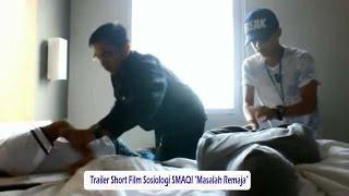 """Trailer Short Film Sosiologi SMAQI """"Masalah Remaja"""""""