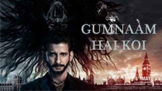 Gumnaam Hai Koi |1920 London | 06 May 2016