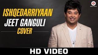 Ishqedarriyaan - feat. Jeet Ganguli | Zee Music Exclusive