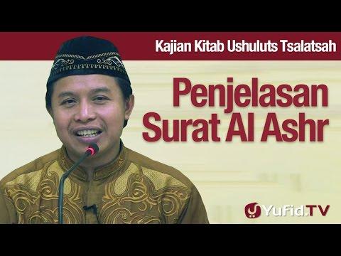 Kajian Utsuluts Tsalatsah #12: Penjelasan Kandungan Surat Al Ashr - Ustadz Agus Abu Muhammad