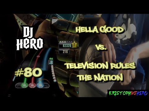 DJ Hero - Hella Good vs. Television Rules The Nation 100% FC [Expert]