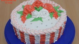 Торт с белковым заварным кремом - Украшение тортов - Розы из крема - Cake