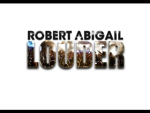 Robert Abigail - Louder!