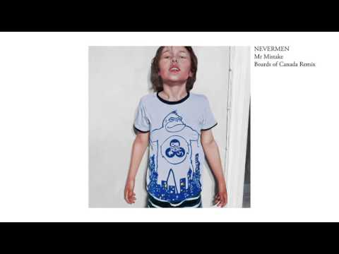 NEVERMEN - Mr Mistake (Boards of Canada Remix)