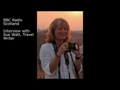 BBC Radio Scotland Interview with Sue Watt, Travel Writer