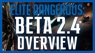 ✔ The Return - Beta 2.4 Overview Elite: Dangerous