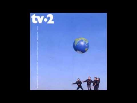Tv-2 - Trætte Af Tv