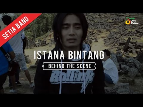 Setia Band - Istana Bintang   Behind The Scene video
