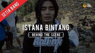 Setia Band Istana Bintang Behind The Scene