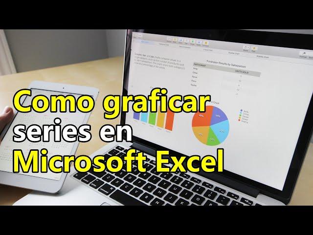 Series en Excel Graficar Series en Excel