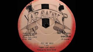 TABBY CAT KELLY - Tell Me Why