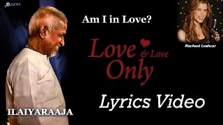 Ilayaraja English Song - Lyrics Video - Love And Love Only
