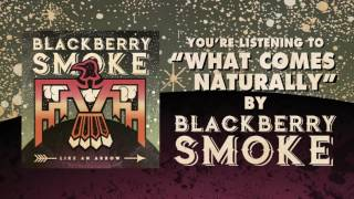 Blackberry Smoke What Comes Naturally