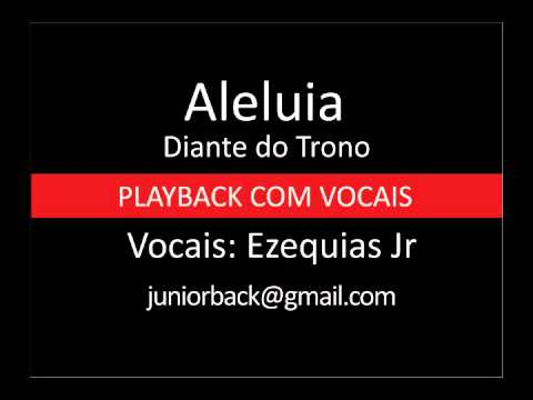 Aleluia (DT13) - Diante do Trono - PB com vocais by Ezequias Jr.