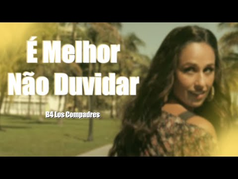 B4 Los Compadres - É Melhor Não Duvidar Ft. Rita Pereira Video Oficial 2014