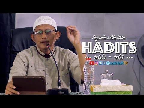 Kitab Riyadhus Shalihin: Hadits #60-#61 - Ustadz Badru Salam, Lc