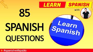 Spanish Vocabulary: 85 Questions and Answers in Spanish Tutorial, English to Spanish
