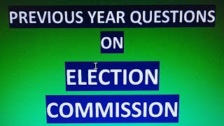Previous year questions on Election Commission of India