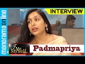 Padmapriya - I Me Myself - Part 1 - Manorama Online