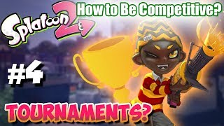 Splatoon 2 - How to Become Competitive: #4 Competing in Tournaments!?