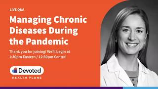 Managing Chronic Diseases During the Pandemic - April 16, 2020
