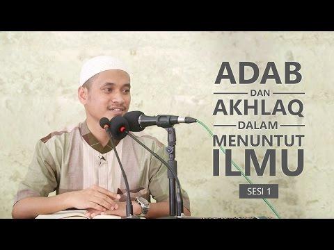 Kajian Islam: Adab & Akhlak Dalam Menuntut Ilmu 1, Ust. M. Abduh Tuasikal, M.Sc
