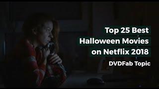 Top 25 Best Halloween Movies on Netflix 2018