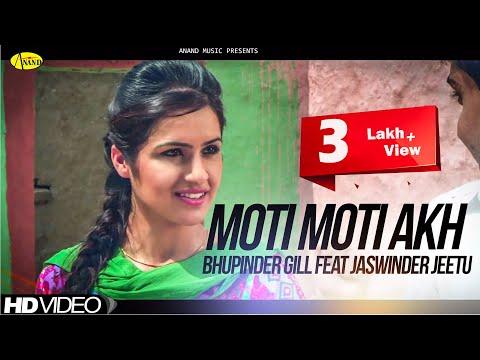 Moti Moti Akh Bhupinder Gill Feat Jaswinder Jeetu  Official...