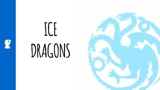 Ice Dragons: Do They Exist And Are They Important? [ASOIAF Books 1-6|GOT Seasons 1-5 SPOILERS]
