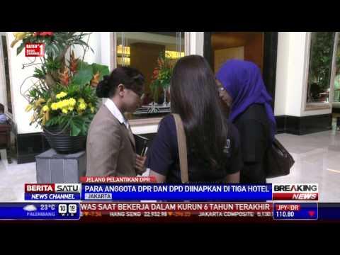 Para Anggota DPR dan DPD Diinapkan di Tiga Hotel