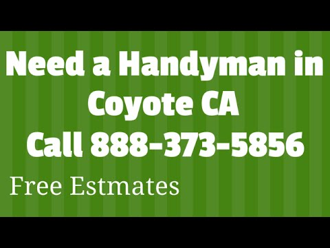 Handyman Coyote CA - 888-373-5856 - Best Local Handyman Service in Coyote Calif