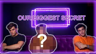 REVEALING OUR BIGGEST SECRET