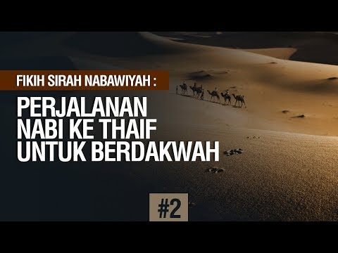 Perjalanan Dakwah Menuju Thaif- Ustadz Ahmad Zainuddin Al Banjary