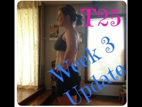 T25 Week 3 Update and Pictures