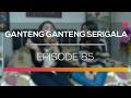Ganteng Ganteng Serigala   Episode 85