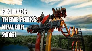 NEW for Six Flags Theme Parks in 2016! NEW Rides & Roller Coasters Announcement