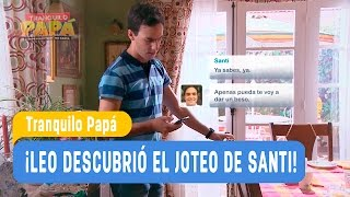 Tranquilo Pap    Leo Descubri  El Joteo De Santi  Santiago Y Madonna Cap Tulo 5