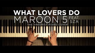 Download Lagu Maroon 5 ft. SZA - What Lovers Do | The Theorist Piano Cover Gratis STAFABAND