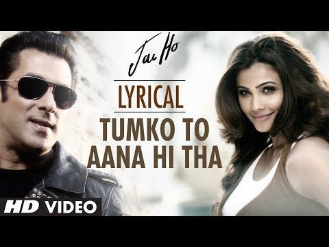 Tumko To Aana Hi Tha Lyrical Video Jai Ho | Salman Khan Daisy...