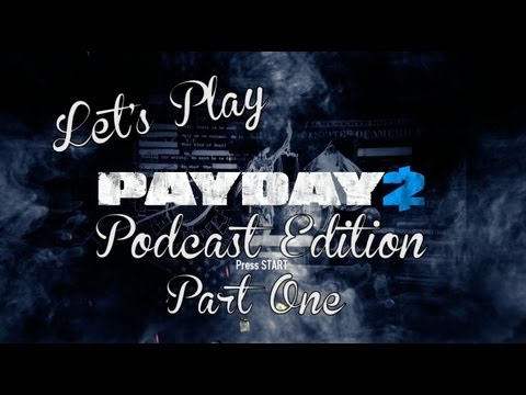 Let's Play - Payday 2 - The Rooster Teeth Podcast Crew (Part 1)