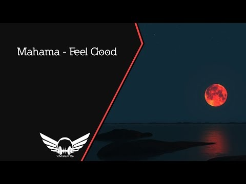Mahama - Feel Good (Original Mix)