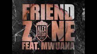 Alex Ceesay - Friendzone ft. Mwuana