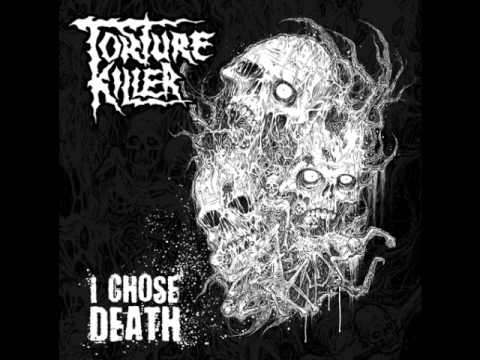 Torture Killer - I Chose Death