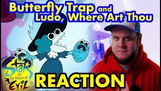 Star vs The forces of Evil Reaction - S3E16  - Butterfly Trap - Ludo, Where Art Thou?