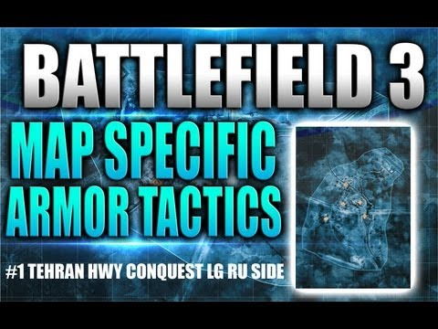 BF3: Map specific tank tactics Tehran Hwy Conquest large Russian side (49-1) gameplay