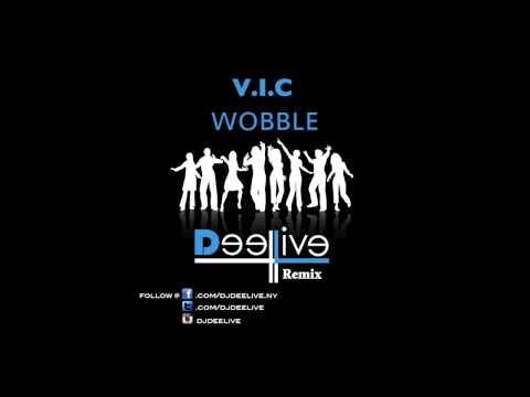 V.i.c Wobble (dj Deelive Remix) video