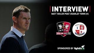 💬 Matt Taylor post City 1 Crawley Town 3   Exeter City Football Club