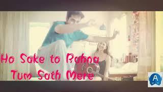 download lagu Ho Sake To Rahna Tum Sath Mere Whatsapp Status gratis